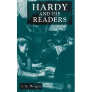 Hardy and His Readers by T. R. Wright