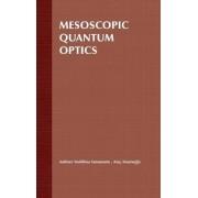 Mesoscopic Quantum Optics by Yoshihisa Yamamoto