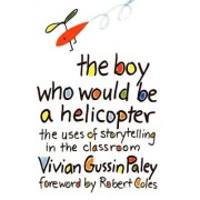 The Boy Who Would be a Helicopter by Vivian Gussin Paley