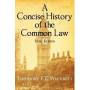 A Concise History of the Common Law. Fifth Edition. by Theodore Frank Thomas Plucknett