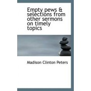 Empty Pews & Selections from Other Sermons on Timely Topics by Madison Clinton Peters