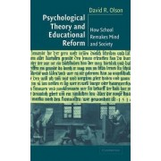 Psychological Theory and Educational Reform by David R. Olson