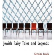 Jewish Fairy Tales and Legends by Gertrude Landa