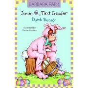 Junie B Jones Dumb Bunny by Barbara Park
