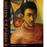 A People and a Nation: Since 1865 v. 2 by David W. Blight