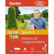 Walk & Talk Spanisch Hörkurs für Fortgeschrittene, 5 Audio-CDs + MP3-CD + Begleitheft + MP3-Download