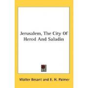 Jerusalem, the City of Herod and Saladin by Walter Besant