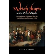 Witch Hunts in the Western World by Brian Alexander Pavlac