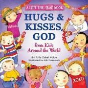 Hugs and Kisses, God by Allia Zobel Nolan