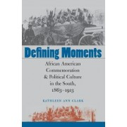 Defining Moments by Kathleen Ann Clark