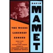Woods / Lakeboat / Edmond by David Alan Mamet
