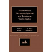 Mobile Waste Processing Systems and Treatment Technologies by W. Glynn