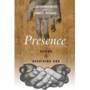 Presence by J Alexander Sider