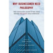 Why Businessmen Need Philosophy by Debi Ghate