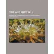 Time and Free Will; An Essay on the Immediate Data of Consciousness by Henri Bergson