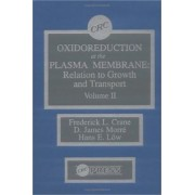 Oxidoreduction at the Plasma Membranerelation to Growth and Transport: Volume 2 by Frederick L. Crane