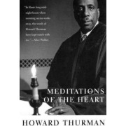 Meditations of the Heart by Howard Thurman