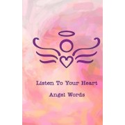 Listen to Your Heart Angel Words by Listen to Your Heart LLC