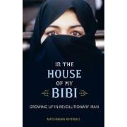 In the House of My Bibi by Nastaran Kherad