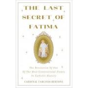 The Last Secret of Fatima by Cardinal Tarcisio Bertone