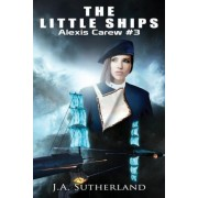 The Little Ships by J A Sutherland