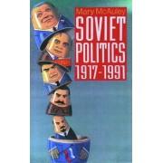 Soviet Politics 1917-1991 by Mary McAuley