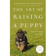 Monks of New Skete The Art Of Raising A Puppy: Revised and Updated