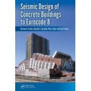 Seismic Design of Concrete Buildings to Eurocode 8 by Michael N. Fardis