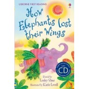 First Reading Two: How Elephants Lost Their Wings (with CD) by Lesley Sims