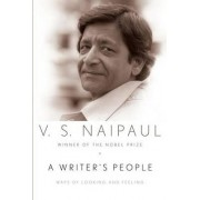A Writer's People by V S Naipaul