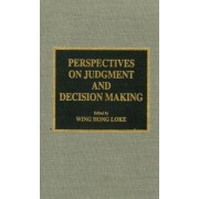 Perspectives on Judgment and Decision Making by Wing Hong Loke