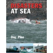 Disasters at Sea by Dag Pike