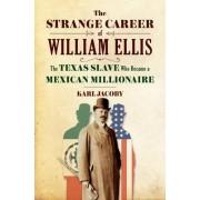 The Strange Career of William Ellis by Karl Jacoby