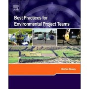 Best Practices for Environmental Project Teams by Stephen Massey