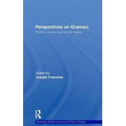 Perspectives on Gramsci by Joseph Francese