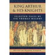 King Arthur and His Knights by Sir Thomas Malory