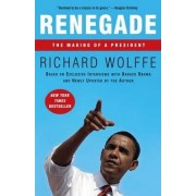 Renegade by Richard Wolffe