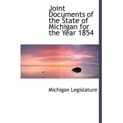 Joint Documents of the State of Michigan for the Year 1854 by Michigan Legislature