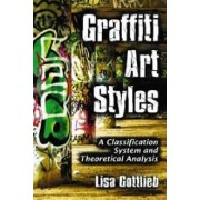 Graffiti Art Styles by Lisa Gottlieb
