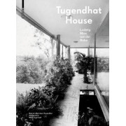 Tugendhat House. Ludwig Mies Van Der Rohe by Daniela Hammer-Tugendhat