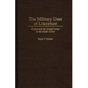 The Military Uses of Literature by Mark T. Hooker