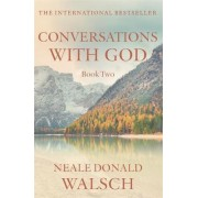 Conversations with God: Bk. 2 by Neale Donald Walsch