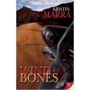 Wind and Bones by Kristin Marra
