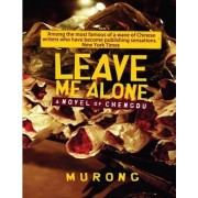 Leave Me Alone by Xuecun Murong