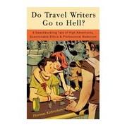 Reisverhaal Do Travel Writers Go to Hell? | Thomas Kohnstamm