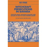 Witchcraft Persecutions in Bavaria by Wolfgang Behringer