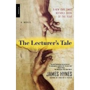 The Lecturer's Tale by Ma James Hynes