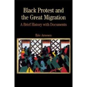 Black Protest and the Great Migration by Assistant Professor of History Eric Arnesen
