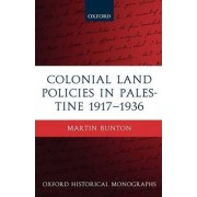 Colonial Land Policies in Palestine 1917-1936 by Assistant Professor Martin Bunton