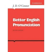 Better English Pronunciation by J.D. O'Connor